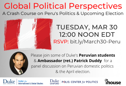Global Political Perspectives: A Crash Course on Peru's Politics and Upcoming Election
